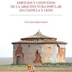 Edificios y Conjuntos de Arquitectura Popular en Castilla y León