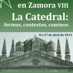 El Arte Románico en Zamora VIII. La Catedral: formas, contextos, caminos